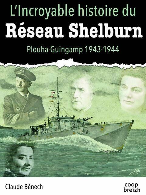 """Livre """"L'Incroyable histoire du Réseau Shelburn"""" de Claude Benech"""